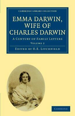 £37.59 • Buy Emma Darwin, Wife Of Charles Darwin: A Century Of Family Let... By Litchfield, H