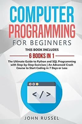 £22.79 • Buy Computer Programming For Beginners: 6 Books In 1: The Ultimat... By Russel, John