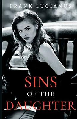 £13.39 • Buy Sins Of The Daughter (2) (Frank Lucianus Mafia) By Lucianus, Frank Book The New