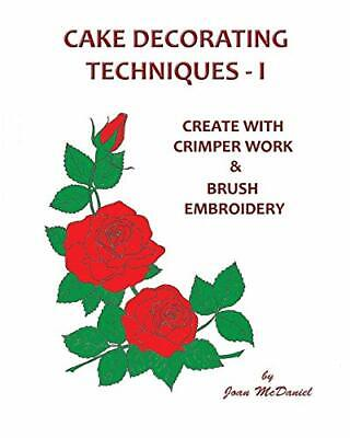 Cake Decorating Techniques - I By McDaniel, Joan Book The Cheap Fast Free Post • 12.69£