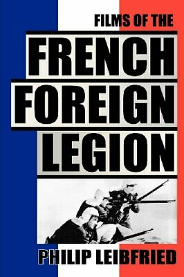 £15.39 • Buy The Films Of The French Foreign Legion By Leibfried, Philip Book The Cheap Fast