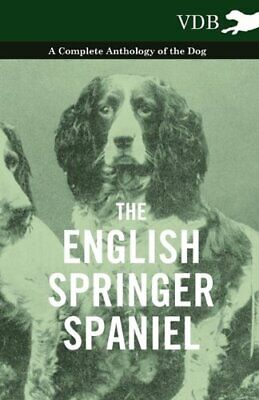 £18.79 • Buy The English Springer Spaniel - A Complete Anthology Of The Dog By Various Book