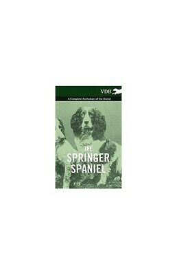 £18.79 • Buy The Springer Spaniel - A Complete Anthology Of The Breed By Various Book The New