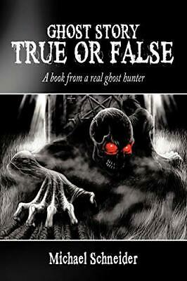 £10.79 • Buy Ghost Story True Or False: A Book From A Real Ghost Hun... By Schneider, Michael