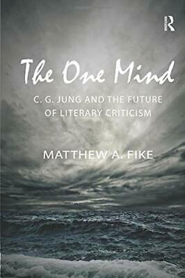 The One Mind: C.G. Jung And The Future Of Literary Critic... By Fike, Matthew A. • 55.59£