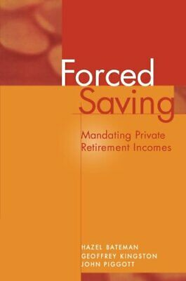 £31.79 • Buy Forced Saving: Mandating Private Retirement Incomes By Bateman, Hazel Book The