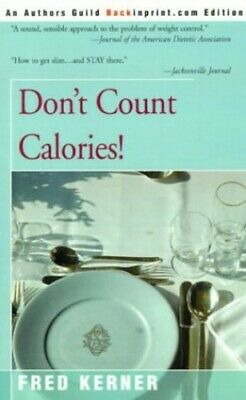 £10.79 • Buy Don't Count Calories! By Kerner, Fred Book The Cheap Fast Free Post New Book