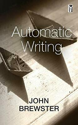 Automatic Writing By Brewster, John Book The Cheap Fast Free Post New Book • 12.49£