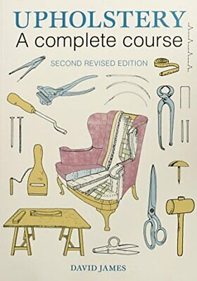 £17.06 • Buy Upholstery: A Complete Course (2nd Revised Edition) By David James New Book