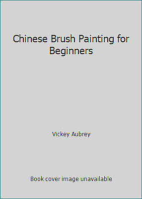 £7.29 • Buy Chinese Brush Painting For Beginners By Vickey Aubrey
