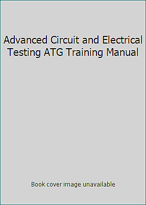 £34.87 • Buy Advanced Circuit And Electrical Testing ATG Training Manual