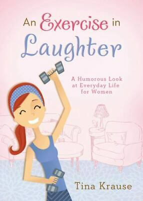 $ CDN20.17 • Buy An Exercise In Laughter : A Humorous Look At Everyday Life For Women