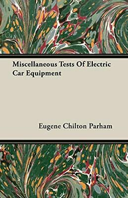 £15.39 • Buy Miscellaneous Tests Of Electric Car Equipment By Parham, Eugene Chilton Book The