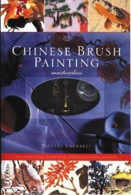 £8.18 • Buy Chinese Brush Painting Masterclass : An Inspirational Guide With Fourteen...