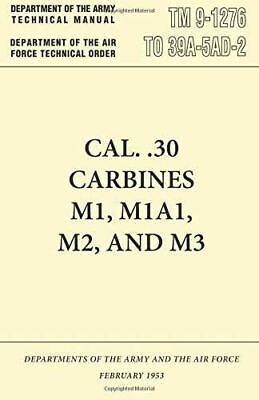 $8.95 • Buy Army Manual Tm 9-1276 Cal. .30 Carbines M1, M1A1, M2 And M3