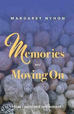 £12.79 • Buy Memories And Moving On: How I Survived Retirement By Nyhon, Margaret Book The