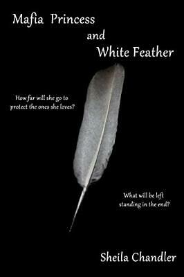 £20.19 • Buy Mafia Princess And White Feather By Chandler, Sheila Book The Cheap Fast Free