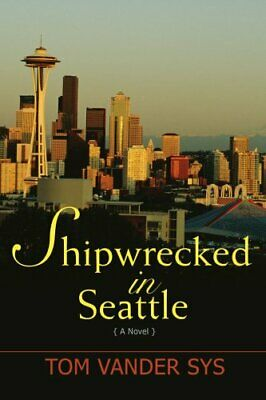 £5.49 • Buy Shipwrecked In Seattle By Sys, Tom Vander Book The Cheap Fast Free Post New Book
