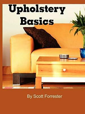 £20.89 • Buy Upholstery Basics By Forrester, Scott Book The Cheap Fast Free Post New Book