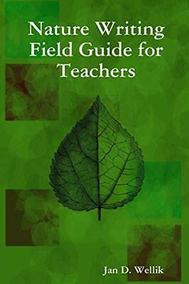 £10.79 • Buy Nature Writing Field Guide For Teachers By Wellik, Jan D. Book The Cheap Fast