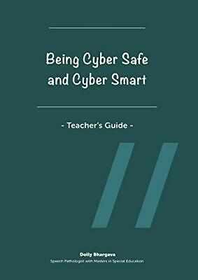 £10.99 • Buy Being Cyber Safe And Cyber Smart - Teacher's Guide By Bhargava, Dolly Book The