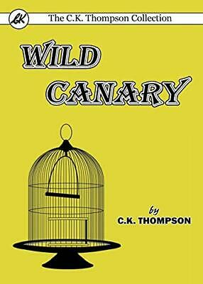 £11.29 • Buy Wild Canary By Thompson, C.K. Book The Cheap Fast Free Post New Book