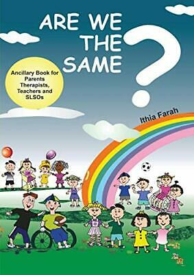 £12.89 • Buy Are We The Same? Ancillary Book For Parents, Teachers And SLOs By Farah, Ithia
