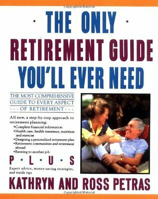 £19.49 • Buy Only Retirement Guide You'll Ever Need By Petras, Ross Book The Cheap Fast Free