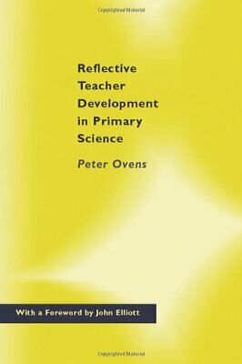 £21.89 • Buy Reflective Teacher Development In Primary Science By Ovens, Peter Book The Cheap