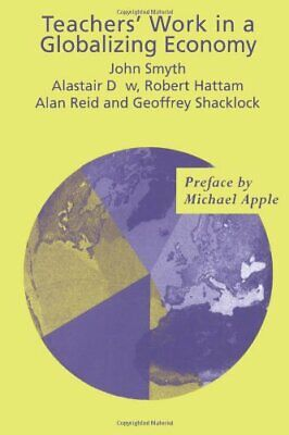£50.89 • Buy Teachers' Work In A Globalizing Economy By Dow, Alistair Book The Cheap Fast New