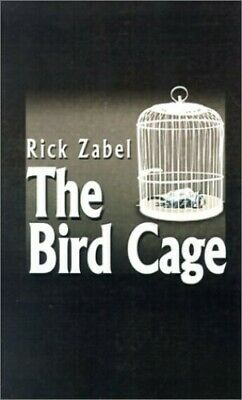 £13.89 • Buy The Bird Cage By Zabel, Rick Book The Cheap Fast Free Post New Book