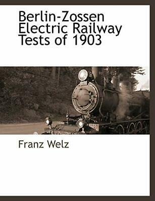 £14.59 • Buy Berlin-Zossen Electric Railway Tests Of 1903 By Welz, Franz Book The Cheap Fast