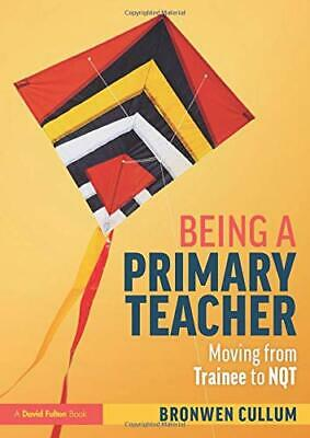 £21.67 • Buy Being A Primary Teacher: Moving From Trainee To NQT By Bronwen Cullum (Paperback