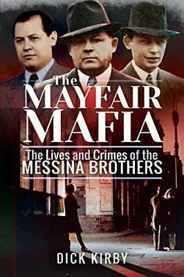 £13.67 • Buy The Mayfair Mafia: The Lives And Crimes Of The Messina Br By Dick Kirby New Book