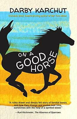 £11.65 • Buy On A Good Horse By Darby Karchut New Book