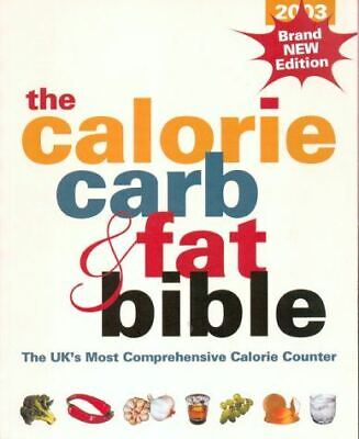 £2.99 • Buy The Calorie, Carb And Fat Bible 2003, , Like New, Paperback