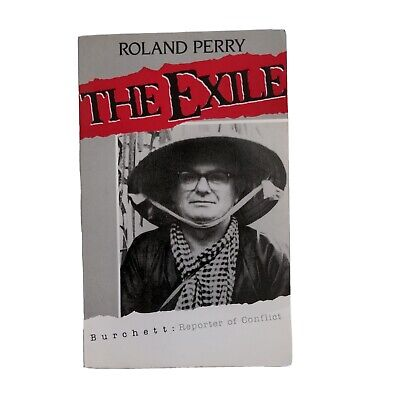 AU14 • Buy The Exile - Roland Perry - Burchett: Reporter Of Conflict (Small Paperback 1989)