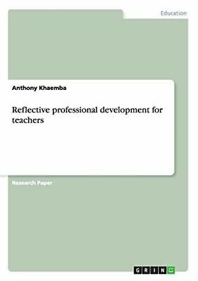 £38.59 • Buy Reflective Professional Development For Teachers By Khaemba, Anthony Book The
