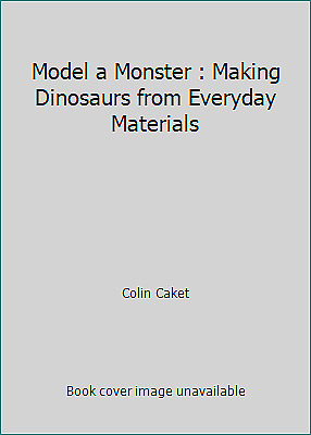 £4.19 • Buy Model A Monster : Making Dinosaurs From Everyday Materials By Colin Caket