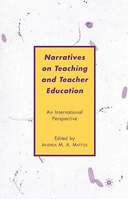 £41.69 • Buy Narratives On Teaching And Teacher Education: An International Perspective Book