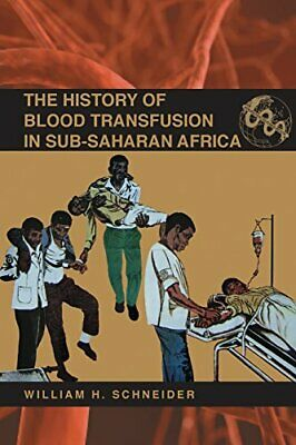 £31.19 • Buy The History Of Blood Transfusion In Sub-Saharan Afric... By William H. Schneider