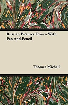 £15.39 • Buy Russian Pictures Drawn With Pen And Pencil By Michell, Thomas Book The Cheap New