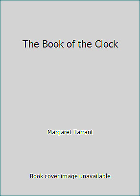 £4.06 • Buy The Book Of The Clock By Margaret Tarrant