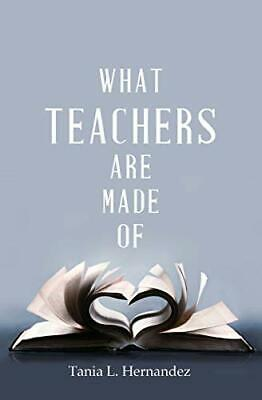 £12.49 • Buy What Teachers Are Made Of By Hernandez, Tania L. Book The Cheap Fast Free Post