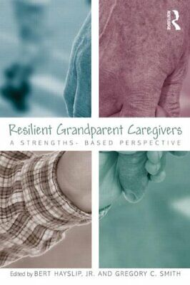 £41.89 • Buy Resilient Grandparent Caregivers: A Strengths-Based Perspective Book The Cheap