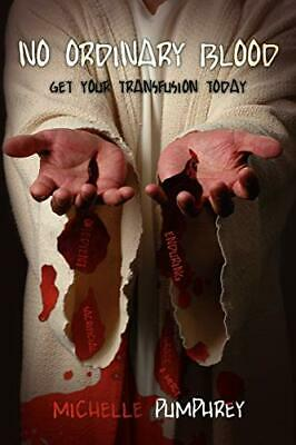 £8.99 • Buy No Ordinary Blood: Get Your Transfusion Today By Pumphrey, Michelle Book The New