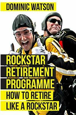 £10.10 • Buy The Rockstar Retirement Programme: How To Retire Like By Dominic Watson New Book