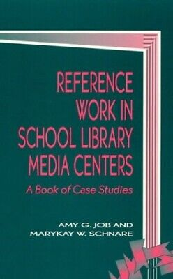 £44.89 • Buy Reference Work In School Library Media Centers: A Book Of Case St... By Job, Amy