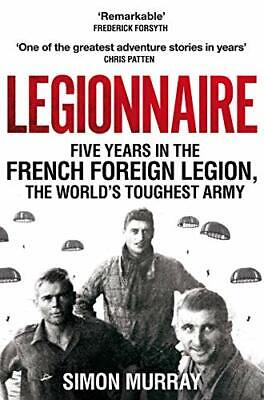 £10.36 • Buy Legionnaire: Five Years In The French Foreign Legion  T By Simon Murray New Book