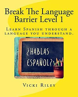 £9.99 • Buy Break The Language Barrier Level 1: Learn Spanish Thr... By Riley, Miss Vicki Ma